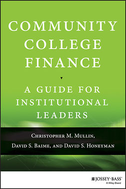 Baime, David S. - Community College Finance: A Guide for Institutional Leaders, e-kirja