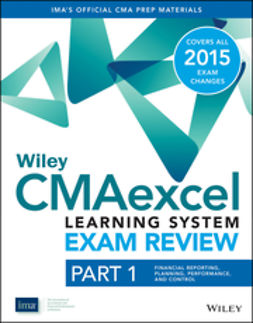 - Wiley CMAexcel Learning System Exam Review 2015: Part 1, Financial Planning, Performance and Control, ebook