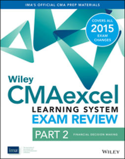 - Wiley CMAexcel Learning System Exam Review 2015: Part 2, Financial Decision Making, ebook