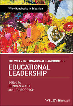 Bogotch, Ira - The Wiley International Handbook of Educational Leadership, e-bok