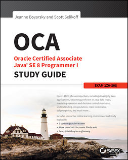 Boyarsky, Jeanne - OCA: Oracle Certified Associate Java SE 8 Programmer I Study Guide: Exam 1Z0-808, e-bok