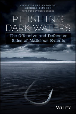 Dreeke, Robin - Phishing Dark Waters: The Offensive and Defensive Sides of Malicious Emails, ebook