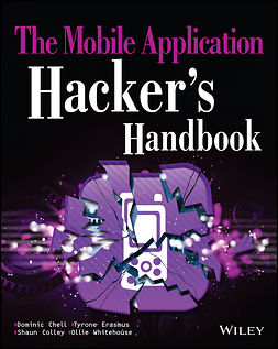 Chell, Dominic - The Mobile Application Hacker's Handbook, ebook