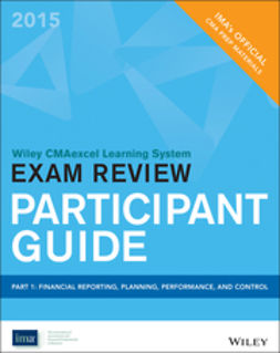 - Wiley CMAexcel Learning System Exam Review 2015 Participant Guide: Part 1, Financial Planning, Performance and Control, ebook