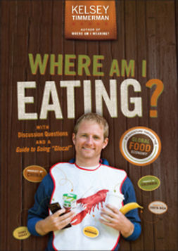 Timmerman, Kelsey - Where Am I Eating An Adventure Through the Global Food Economy, ebook