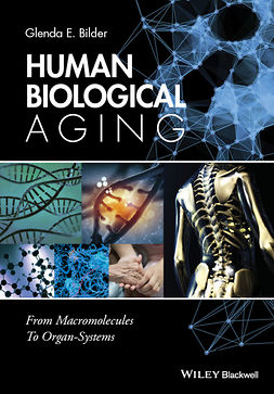 Bilder, Glenda E. - Human Biological Aging: From Macromolecules To Organ Systems, ebook
