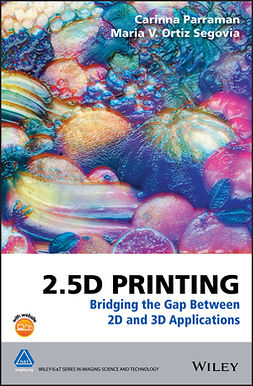 Parraman, Carinna - 2.5D Printing: Bridging the Gap Between 2D and 3D Applications, ebook