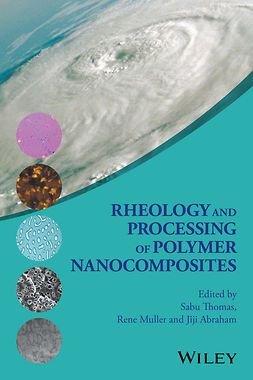 Abraham, Jiji - Rheology and Processing of Polymer Nanocomposites, e-kirja