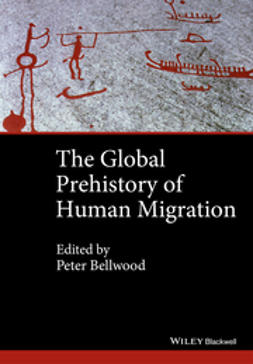 Bellwood, Peter - The Global Prehistory of Human Migration, ebook