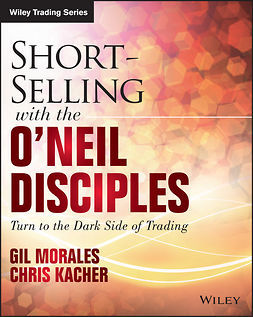 Kacher, Chris - Short-Selling with the O'Neil Disciples: Turn to the Dark Side of Trading, e-bok