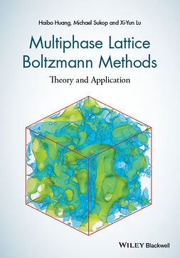 Huang, Haibo - Multiphase Lattice Boltzmann Methods: Theory and Application, ebook