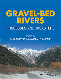 Laronne, Jonathan B. - Gravel-Bed Rivers: Process and Disasters, ebook