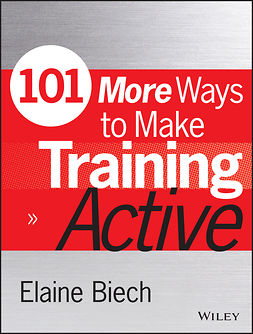 Biech, Elaine - 101 More Ways to Make Training Active, ebook