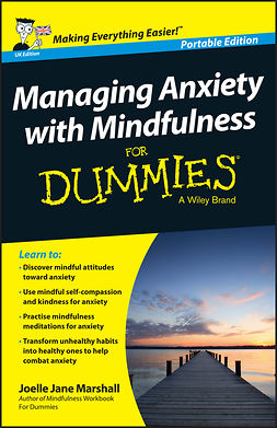 Marshall, Joelle Jane - Managing Anxiety with Mindfulness For Dummies, e-bok