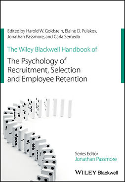 Goldstein, Harold W. - The Wiley Blackwell Handbook of the Psychology of Recruitment, Selection and Employee Retention, e-kirja