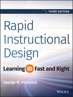 Piskurich, George M. - Rapid Instructional Design: Learning ID Fast and Right, e-bok