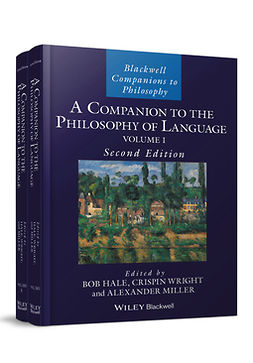 Hale, Bob - A Companion to the Philosophy of Language, 2 Volume Set, ebook