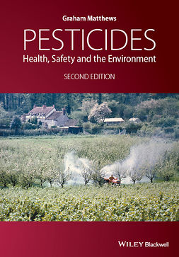 Matthews, Graham - Pesticides: Health, Safety and the Environment, e-kirja
