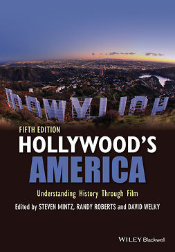 Mintz, Steven - Hollywood's America: Understanding History Through Film, ebook