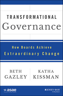 Gazley, Beth - Transformational Governance: How Boards Achieve Extraordinary Change, e-kirja