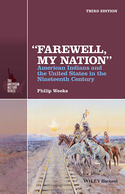 "Weeks, Philip - ""Farewell, My Nation"": American Indians and the United States in the Nineteenth Century, e-bok"