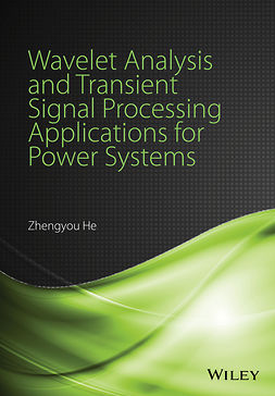 He, Zhengyou - Wavelet Analysis and Transient Signal Processing Applications for Power Systems, ebook
