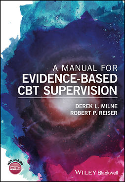 Milne, Derek L. - A Manual for Evidence-Based CBT Supervision, ebook