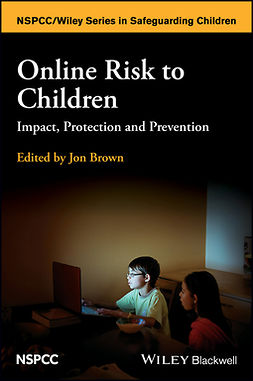 Brown, Jon - Online Risk to Children: Impact, Protection and Prevention, ebook