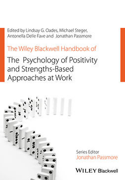 Fave, Antonelle Delle - The Wiley Blackwell Handbook of the Psychology of Positivity and Strengths-Based Approaches at Work, ebook