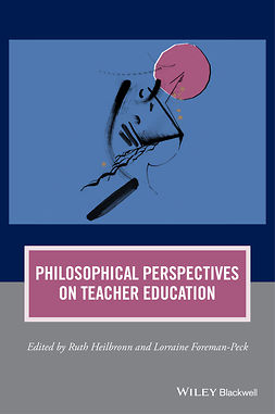 Foreman-Peck, Lorraine - Philosophical Perspectives on Teacher Education, ebook