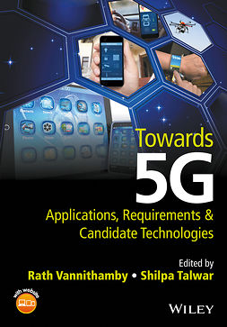 Talwar, Shilpa - Towards 5G: Applications, Requirements and Candidate Technologies, e-kirja