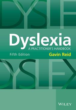Reid, Gavin - Dyslexia: A Practitioner's Handbook, e-bok