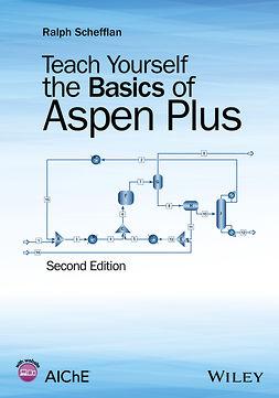 Schefflan, Ralph - Teach Yourself the Basics of Aspen Plus, e-kirja