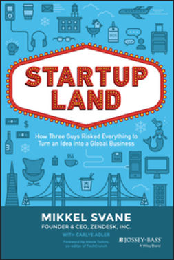Adler, Carlye - Startupland: How Three Guys Risked Everything to Turn an Idea into a Global Business, ebook
