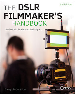 Andersson, Barry - The DSLR Filmmaker's Handbook: Real-World Production Techniques, ebook