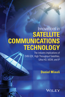 Minoli, Daniel - Innovations in Satellite Communication and Satellite Technology, ebook