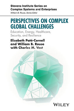 Pate-Cornell, Elisabeth - Perspectives on Complex Global Challenges: Education, Energy, Healthcare, Security, and Resilience, ebook