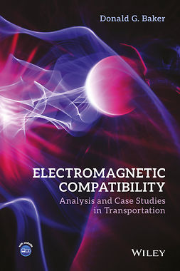 Baker, Donald G. - Electromagnetic Compatibility: Analysis and Case Studies in Transportation, e-bok