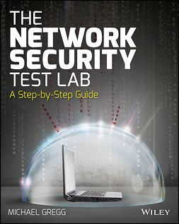 Gregg, Michael - The Network Security Test Lab: A Step-by-Step Guide, ebook