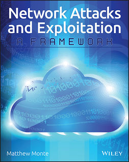 Monte, Matthew - Network Attacks and Exploitation: A Framework, ebook