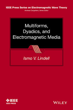 Lindell, Ismo V. - Multiforms, Dyadics, and Electromagnetic Media, ebook