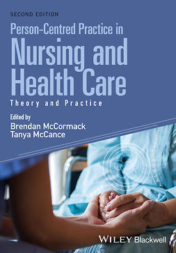 McCance, Tanya - Person-Centred Practice in Nursing and Health Care: Theory and Practice, e-bok