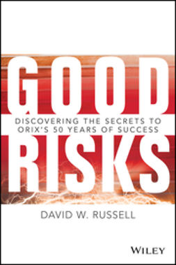 Russell, David W. - Good Risks: Discovering the Secrets to ORIX's 50 Years of Success, ebook
