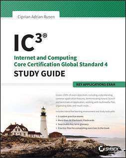 Rusen, Ciprian - IC3: Internet and Computing Core Certification Key Applications Global Standard 4 Study Guide, ebook