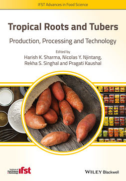 Kaushal, Pragati - Tropical Roots and Tubers: Production, Processing and Technology, ebook
