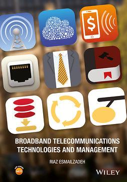 Esmailzadeh, Riaz - Broadband Telecommunications Technologies and Management, e-kirja