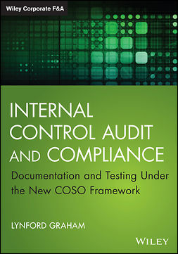 Graham, Lynford - Internal Control Audit and Compliance: Documentation and Testing Under the New COSO Framework, e-bok