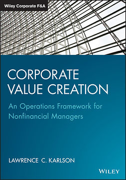 Karlson, Lawrence C. - Corporate Value Creation: An Operations Framework for Nonfinancial Managers, e-bok