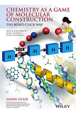 Dandamudi, Usharani - Chemistry as a Game of Molecular Construction: The Bond-Click Way, ebook