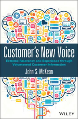 McKean, John S. - Customer's New Voice: Extreme Relevancy and Experience through Volunteered Customer Information, ebook